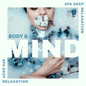 Body & Mind Spa Deep Relaxation by Best Relaxing SPA Music