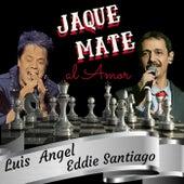 Jaque Mate al Amor de Luis Angel