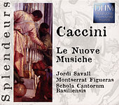 Caccini: Le Nuove Musiche de Schola Cantorum Basiliensis