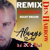 Always (Ekaterina Night Dream Remix) by Den Harrow