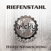 "The Remixes ""Heisse Neumischung"" by Riefenstahl"