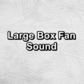 Large Box Fan Sound by White Noise Sleep Therapy