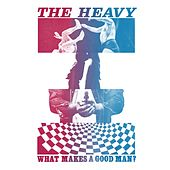 What Makes A Good Man? de The Heavy