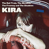 The Rail Train, The Meadow, The Freeway & The Shadows by Kira
