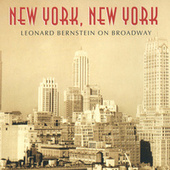 New York, New York: Leonard Bernstein On Broadway by Various Artists