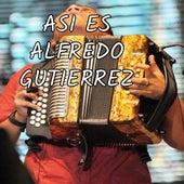 Así es Alfredo Gutiérrez by Alfredo Gutierrez