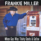 When Gas Was Thirty Cents a Gallon by Frankie Miller