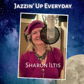 Jazzin' up Everyday by Sharon Iltis