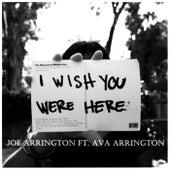 I Wish You Were Here (Live) [feat. Ava Arrington] de Joe Arrington