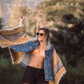 Tienes Que Saltar by Carolina Abarca
