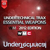 Undertechnical Trax Weapons (WMC 2012 Edition) by Various Artists