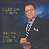 Jehova Varon de Guerra by Carlos Montoya