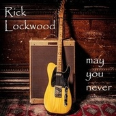 May You Never de Rick Lockwood
