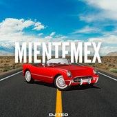 Mientemex by DJ Teo