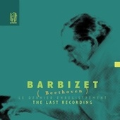 Beethoven: The Last Recording by Pierre Barbizet