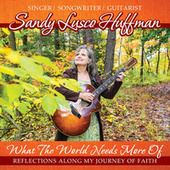 What the World Needs More Of fra Sandy Lusco Huffman