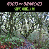 Roots and Branches by Steve Klingaman