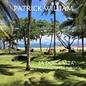 La Dolce Vita (Tu peux compter sur moi) by Patrick William