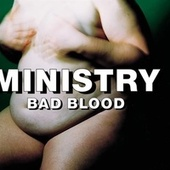 Bad Blood by Ministry