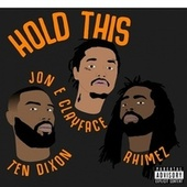 Hold This by Jon E Clayface