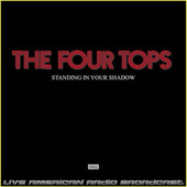 Standing In Your Shadow (Live) de The Four Tops