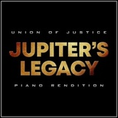Jupiter's Legacy Union of Justice (Piano Rendition) by The Blue Notes