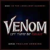 Venom: Let There Be Carnage - One (Is the Loneliest Number) (Epic Trailer Version) de L'orchestra Cinematique