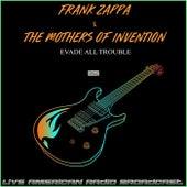 Evade All Trouble (Live) de Frank Zappa