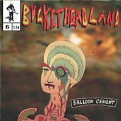 Balloon Cement by Buckethead