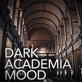 Dark Academia Mood de Various Artists