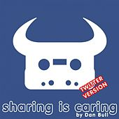 Sharing Is Caring (Twitter) by Dan Bull