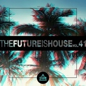 The Future Is House, Vol. 41 fra Various Artists