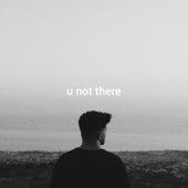 U Not There von Kina