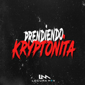Prendiendo Kryptonita (Remix) de Locura Mix