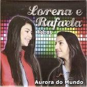 Aurora do Mundo, Vol. 03 by Lorena e Rafaela