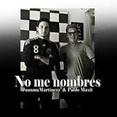 No Me Nombres (Cover) de JuanmaMartinezz
