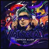 Orphan Alien Pt2 von Vibesquad