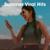 Summer Viral Hits by Various Artists