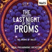 The Greatest Last Night of the Proms, Vol. 5 by Royal Philharmonic Orchestra