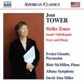 Joan Tower: Strike Zones, Small, Still/Rapids & Ivory and Ebony by Evelyn Glennie