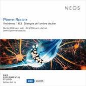 Pierre Boulez: Anthèmes & Dialogue de l'ombre double de Simon Lepper Carolin Widmann