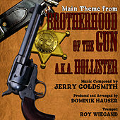 Brotherhood Of The Gun aka Hollister - Main Theme from the Motion Picture (Jerry Goldsmith) by Dominik Hauser