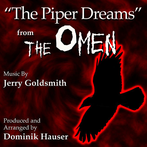 'The Piper Dreams' (Instrumental) from the Motion Picture 'The Omen' (Jerry Goldsmith) by Dominik Hauser