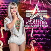 Vou Levando a Minha (Cover) de Angelica Chavallier