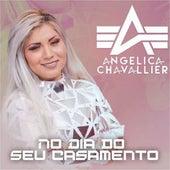 No Dia do Seu Casamento (Cover) de Angelica Chavallier