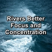 Rivers Better Focus and Concentration by River Sounds