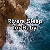 Rivers Sleep for Baby by S.P.A