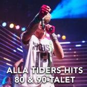 Alla tiders hits 80 & 90-talet di Various Artists