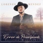 Error de Principiante (Mariachi) by Lorenzo Mendez