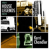 House Legends: Kerri Chandler by Various Artists